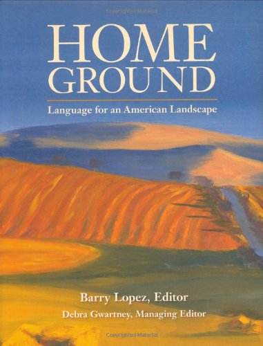 Home Ground: Language for an American Landscape by Trinity University Press