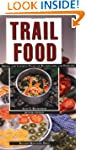 Trail Food: Drying and Cooking Food f...