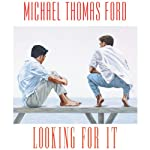 Looking For It | Michael Thomas Ford