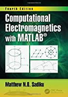 Computational Electromagnetics with MATLAB, 4th Edition Front Cover