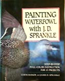 img - for Painting Waterfowl with J.D. Sprankle book / textbook / text book