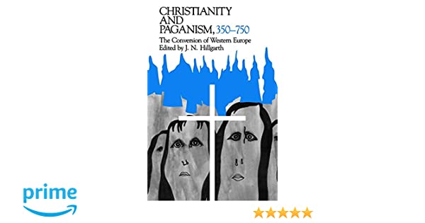 Amazon christianity and paganism 350 750 the conversion of amazon christianity and paganism 350 750 the conversion of western europe the middle ages series 9780812212136 j n hillgarth books fandeluxe Image collections