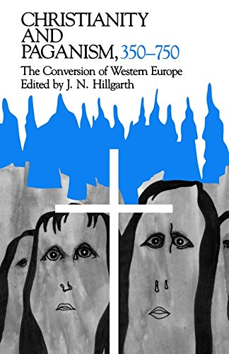 Christianity and Paganism, 350-750: The Conversion of Western Europe (The Middle Ages Series)