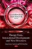 Energy Costs, International Developments and New Directions, Leszek Kowalczyk and Jakub Piotrowski, 1607417006