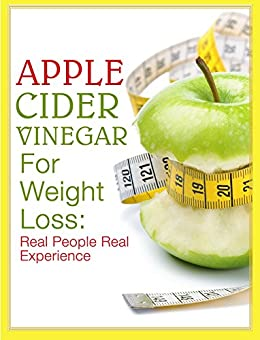 Apple Cider Vinegar For Weight Loss: Real People, Real