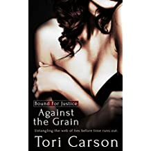Against the Grain (Bound For Justice Book 3)