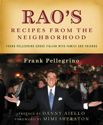 raos-recipes-from-the-neighborhood-frank-pelligrino-cooks-italian-with-family-and-friends