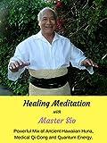 qigong energy - Healing Meditation with Master Sio