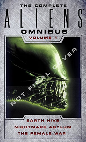 1: The Complete Aliens Omnibus: Volume One (Earth Hive, Nightmare Asylum, The Female War) [Steve Perry - Stephani Perry] (De Bolsillo)