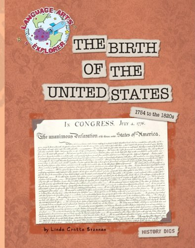 The Birth of the United States: 1754 to the 1820s (Language Arts Explorer) pdf epub