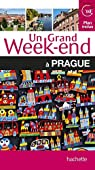 Un Grand Week-end à Prague par Guide Un Grand Week-end