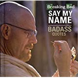 Breaking Bad - Say My Name - Badass Quotes
