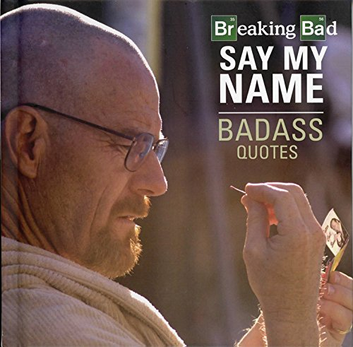Download Breaking Bad - Say My Name - Badass Quotes pdf