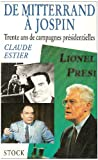 Image de De Mitterrand a Jospin: Trente ans de campagnes presidentielles (French Edition)
