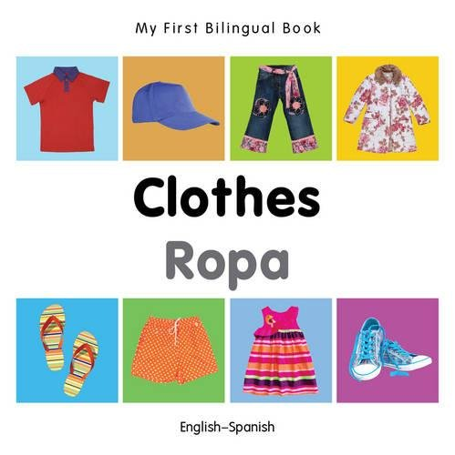 My First Bilingual BookClothes (EnglishSpanish) (Spanish and English Edition)