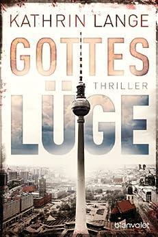 Gotteslüge: Thriller (Faris-Reihe 2) (German Edition) by [Lange, Kathrin]