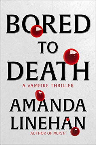 Bored To Death: A Vampire Thriller by [Linehan, Amanda]