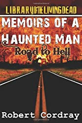 Memoirs of a Haunted Man: Road to Hell