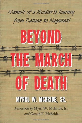 Beyond the March of Death: Memoir of a Soldier's