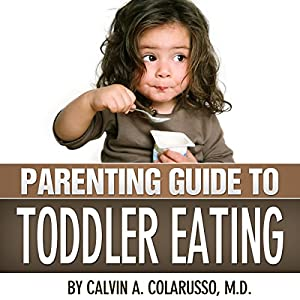 Parenting Guide to Toddler Eating Audiobook