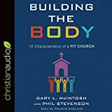 Kyпить Building the Body: 12 Characteristics of a Fit Church на Amazon.com