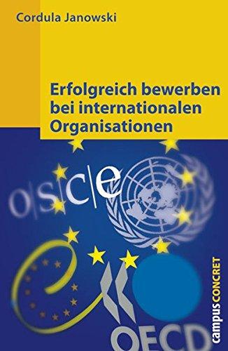 Erfolgreich bewerben bei internationalen Organisationen (campus concret) Broschiert – 3. März 2008 Cordula Janowski Campus Verlag 3593385945 Briefe