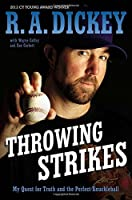 Throwing Strikes: My Quest For Truth And The
