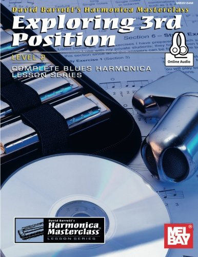 Exploring 3rd Position: Level 2: Complete Blues Harmonica Lesson Series (Harmonica Masterclass Lesson Series Level 2)