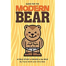 Guide for the Modern Bear: A Field Study of Bears in the Wild