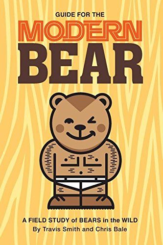 (Guide for the Modern Bear: A Field Study of Bears in the Wild)