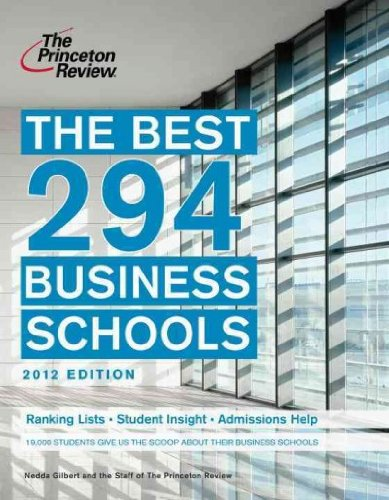 The Best 294 Business Schools (2012)THE BEST 294 BUSINESS SCHOOLS (2012) by Gilbert, Nedda (Author) on Oct-11-2011 Paperback