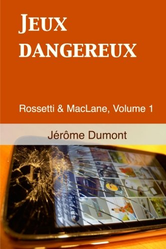 Jeux dangereux: Rossetti & MacLane, 1 (Volume 1) (French Edition)