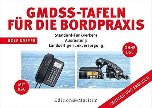 GMDSS-Tafeln für die Bordpraxis: Standard-Funkverkehr, Ausrüstung, landseitige Funkversorgung