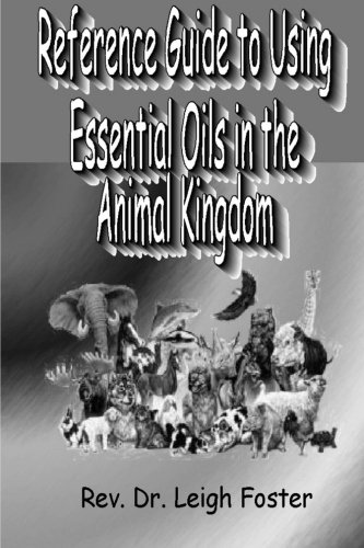 Reference Guide To Using Essential Oils In The Animal Kingdom-Black & White Version pdf