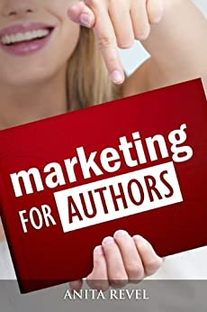 Marketing For Authors by [Revel, Anita]