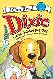 Dixie Loves School Pet Day, Grace Gilman, 0061719110