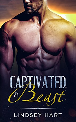 Captivated by The Beast (BEASTLY LOVE Book 1)