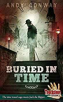 Buried in Time (Touchstone Season 2): The time travel saga meets Jack the Ripper... (English Edition) por [Conway, Andy]