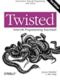img - for Twisted Network Programming Essentials: Event-driven Network Programming with Python book / textbook / text book