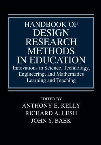 Handbook of Design Research Methods in Education: Innovations in Science, Technology, Engineering, and Mathematics Learning and Teaching