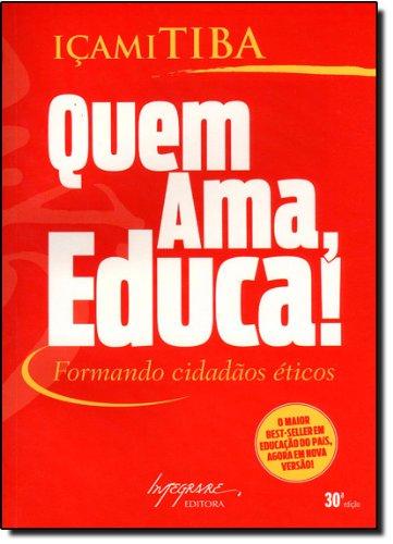 Quem Ama, Educa! Formando Cidadãos Éticos