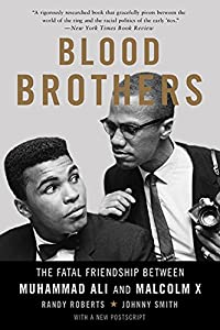 Blood Brothers: The Fatal Friendship Between Muhammad Ali and Malcolm X from Basic Books