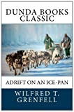 Adrift on an Ice-Pan, Wilfred Grenfell, 1466329335