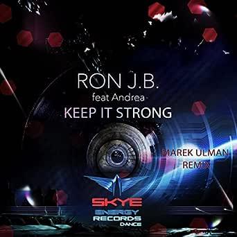 Keep It Strong (Radio Edit) de Ron J.B. feat. Andrea en ...