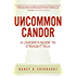 Uncommon Candor: A Leader's Guide To Straight Talk