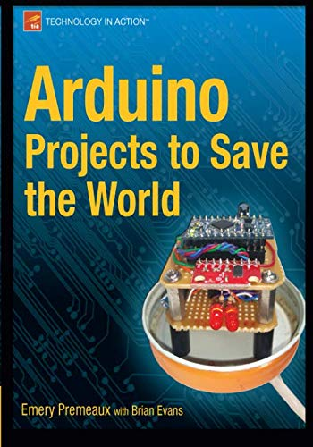 (Arduino Projects to Save the World)