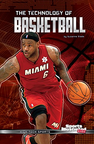 The Technology of Basketball (High-Tech Sports) (Tech Basketball)