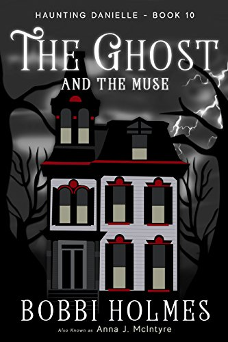 (The Ghost and the Muse (Haunting Danielle Book 10))
