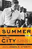 Summer in the City : John Lindsay, New York, and the American Dream, , 1421412624