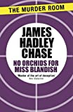 No Orchids for Miss Blandish by James Hadley Chase front cover
